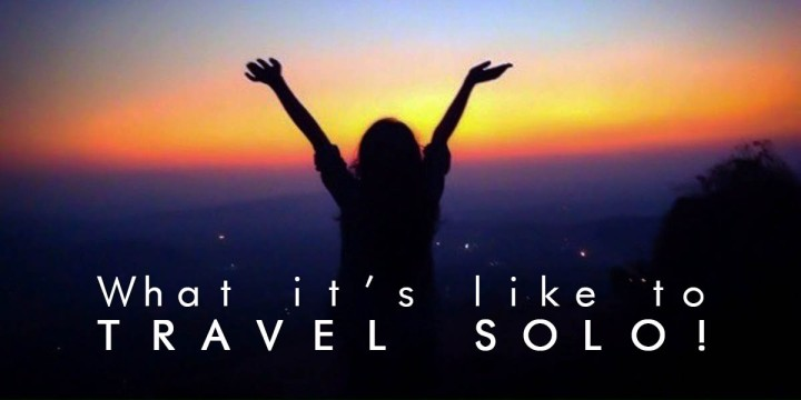 What it's like to Travel Solo!