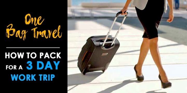 one bag travel how to pack for a 3 day work trip