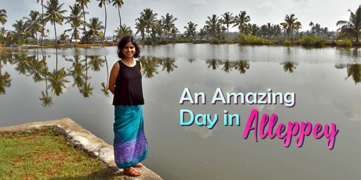 An Amazing Day in Alleppey