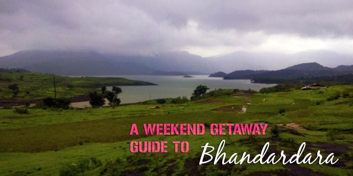 A Weekend Getaway Guide toBhandardara